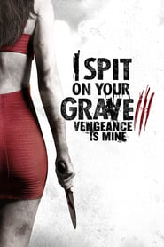 I Spit on Your Grave III: Vengeance is Mine 2015 English