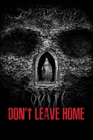 Don't Leave Home (2018) Hindi Dubbed