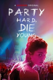Party Hard, Die Young (2018) Hindi Dubbed